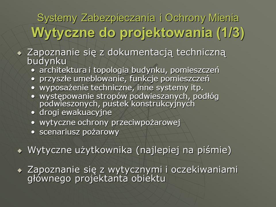 Systemy Zabezpieczania i Ochrony Mienia Wytyczne do projektowania (1/3)