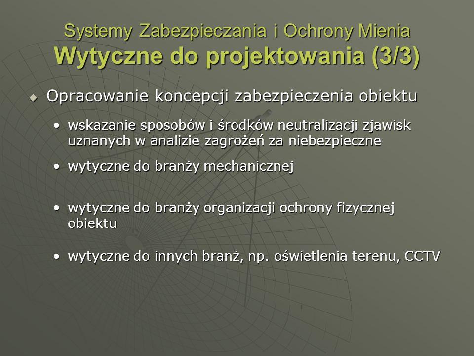 Systemy Zabezpieczania i Ochrony Mienia Wytyczne do projektowania (3/3)