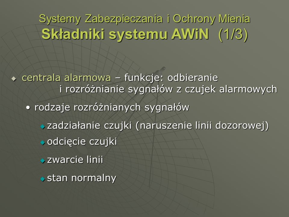 Systemy Zabezpieczania i Ochrony Mienia Składniki systemu AWiN (1/3)