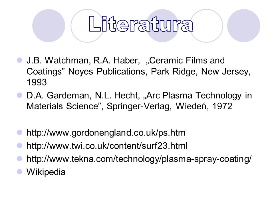 "Literatura J.B. Watchman, R.A. Haber, ""Ceramic Films and Coatings Noyes Publications, Park Ridge, New Jersey, 1993."