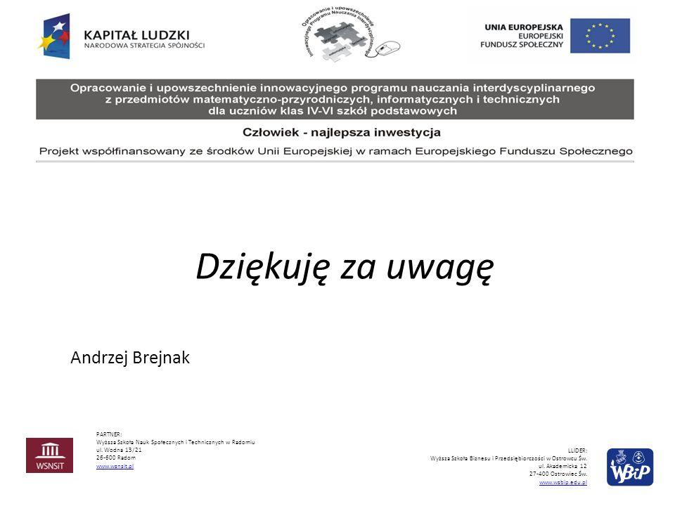 Dziękuję za uwagę Andrzej Brejnak PARTNER: