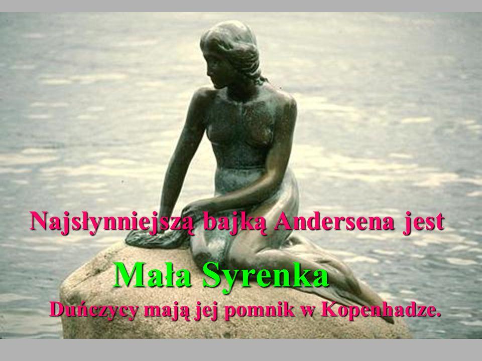 Duńczycy mają jej pomnik w Kopenhadze.