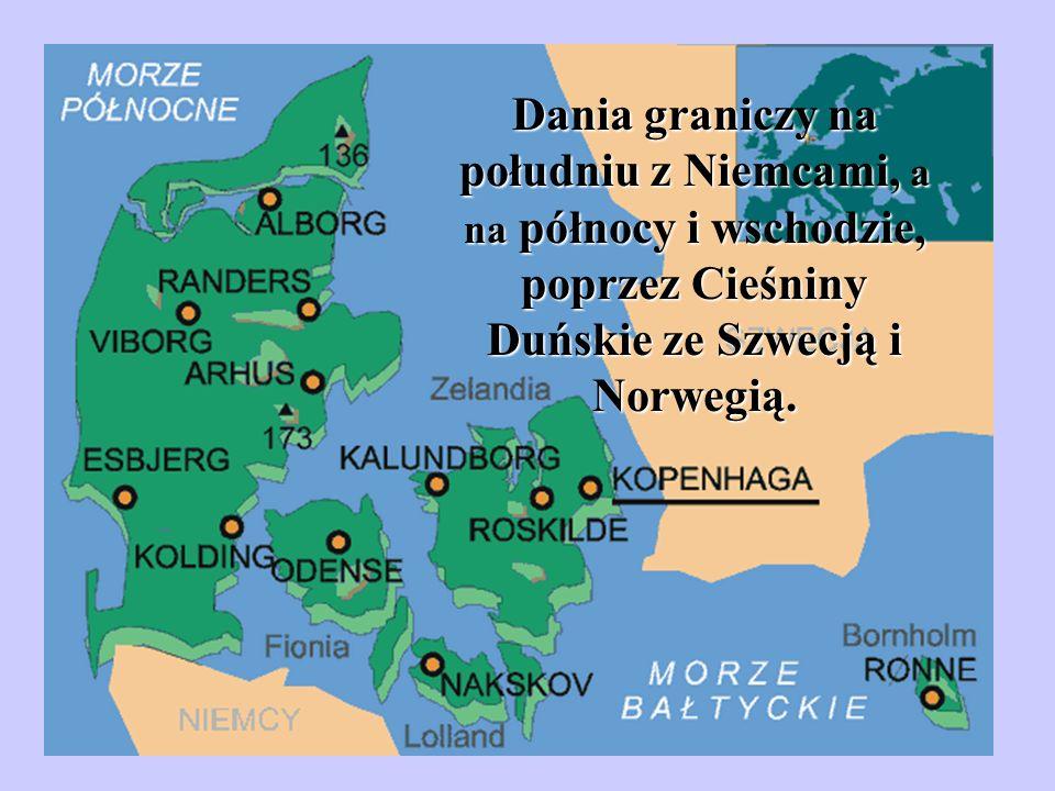 Dania graniczy na południu z Niemcami, a na północy i wschodzie, poprzez Cieśniny Duńskie ze Szwecją i Norwegią.
