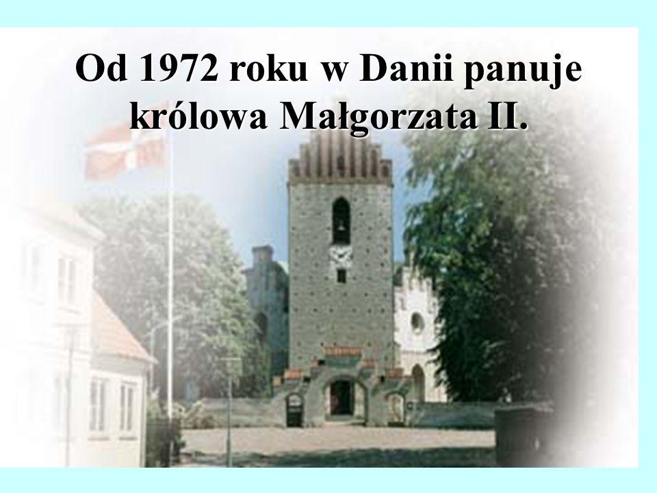 Od 1972 roku w Danii panuje królowa Małgorzata II.