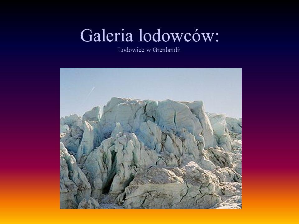 Galeria lodowców: Lodowiec w Grenlandii
