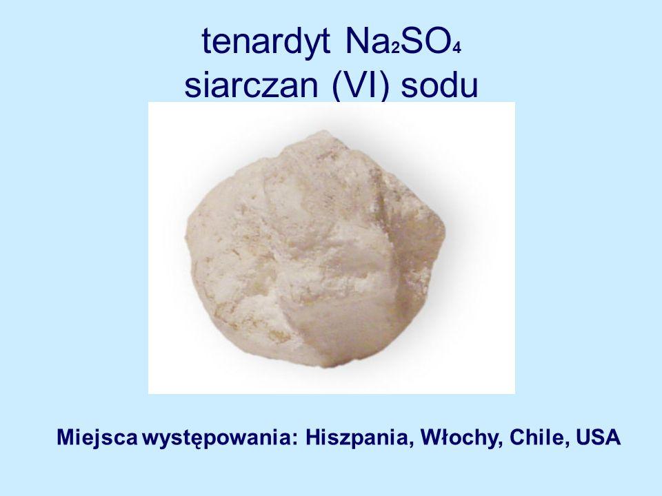 tenardyt Na2SO4 siarczan (VI) sodu