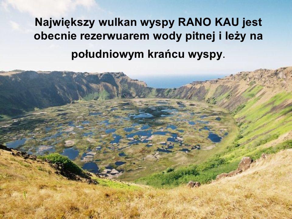Największy wulkan wyspy RANO KAU jest obecnie rezerwuarem wody pitnej i leży na południowym krańcu wyspy.