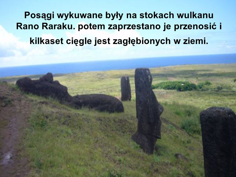 Posągi wykuwane były na stokach wulkanu Rano Raraku