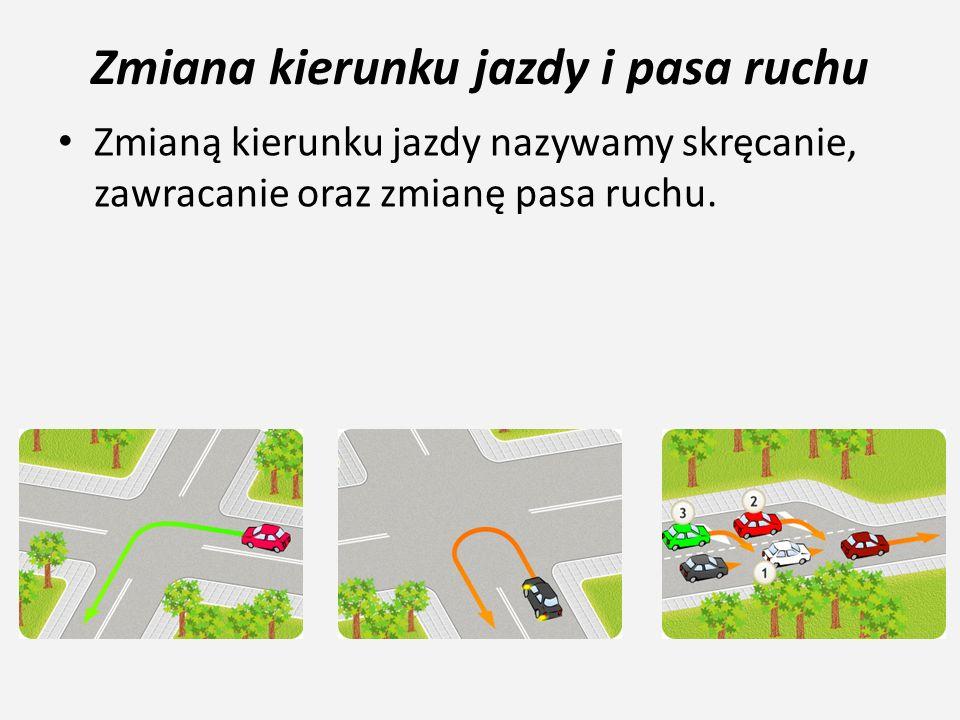 Zmiana kierunku jazdy i pasa ruchu