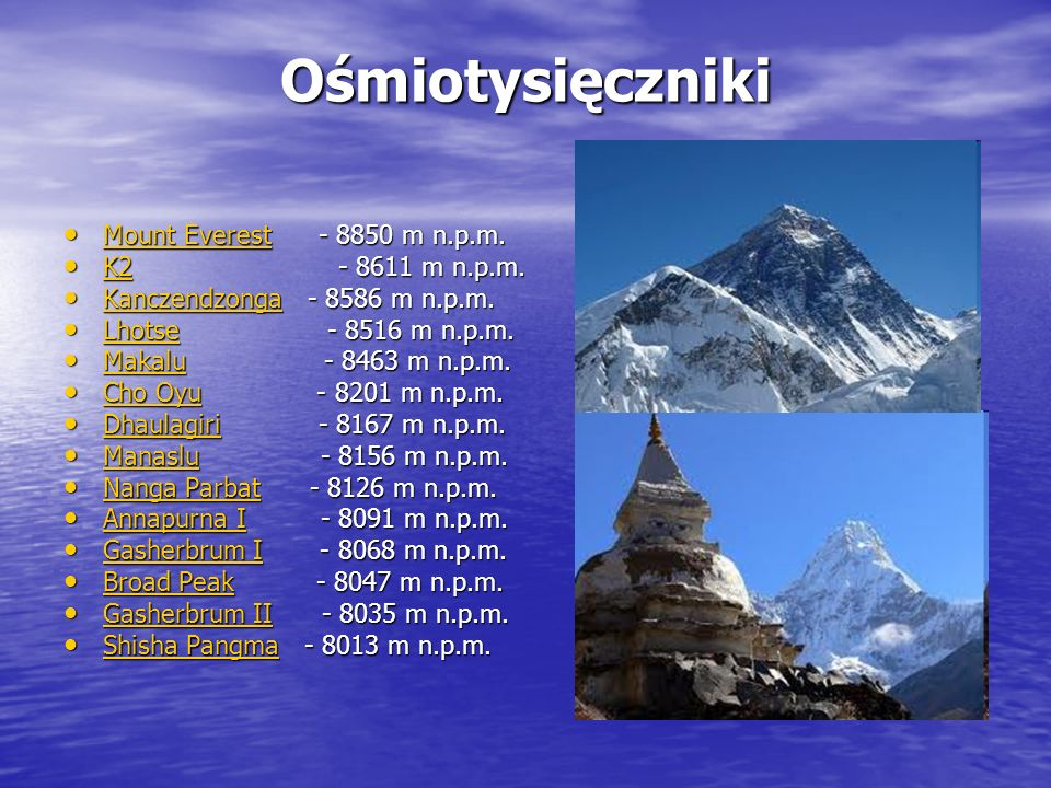 Ośmiotysięczniki Mount Everest - 8850 m n.p.m. K2 - 8611 m n.p.m.