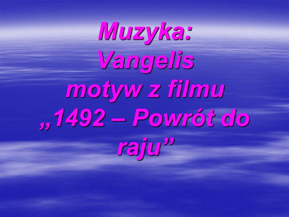 """Muzyka: Vangelis motyw z filmu """"1492 – Powrót do raju"""
