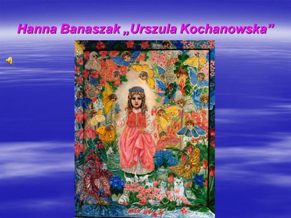 "Hanna Banaszak ""Urszula Kochanowska"