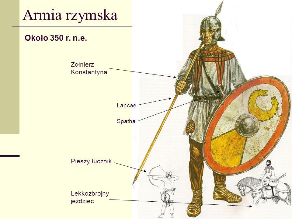 Armia rzymska Około 350 r. n.e. Żołnierz Konstantyna Pieszy łucznik