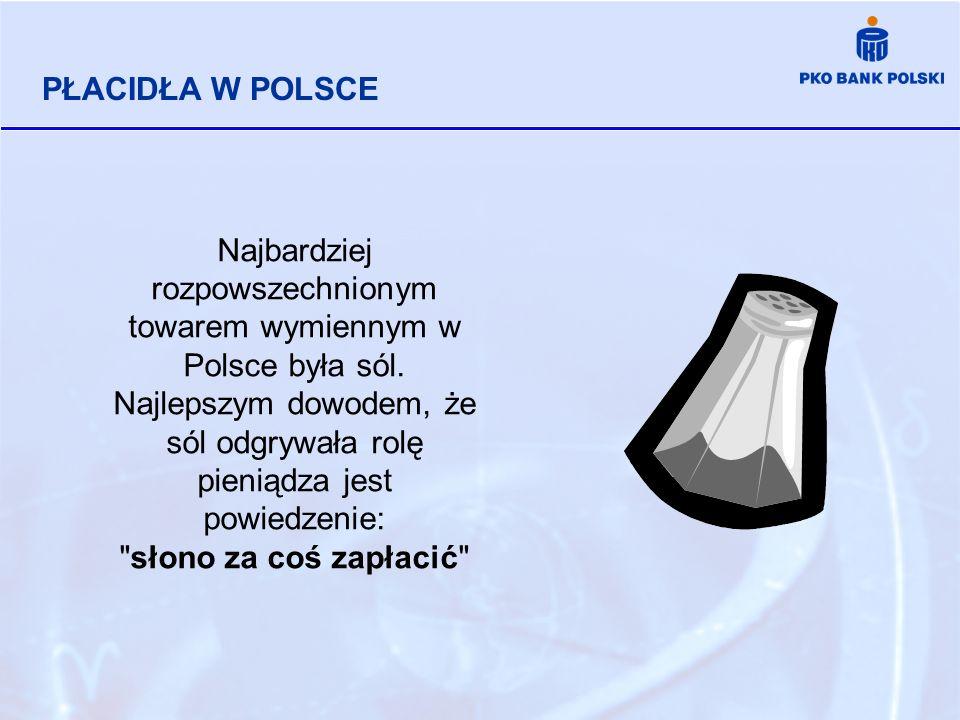 Najbardziej rozpowszechnionym towarem wymiennym w Polsce była sól.