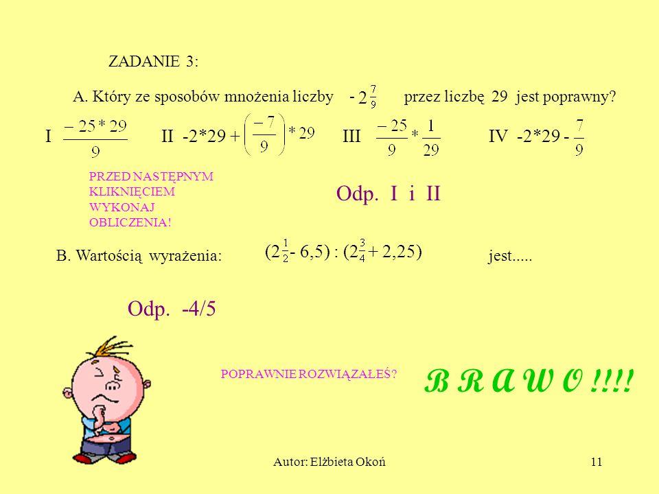 B R A W O !!!! Odp. I i II Odp. -4/5 2 I II III IV -2*29 + -2*29 -