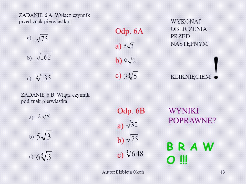 B R A W O !!! Odp. 6A a) b) c) Odp. 6B a) b) c) WYNIKI POPRAWNE 2