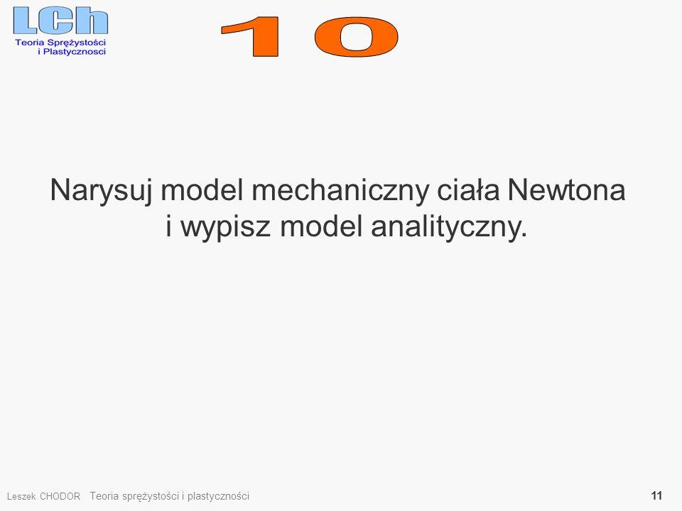 10 Narysuj model mechaniczny ciała Newtona i wypisz model analityczny.