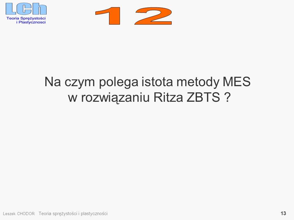 12 Na czym polega istota metody MES w rozwiązaniu Ritza ZBTS