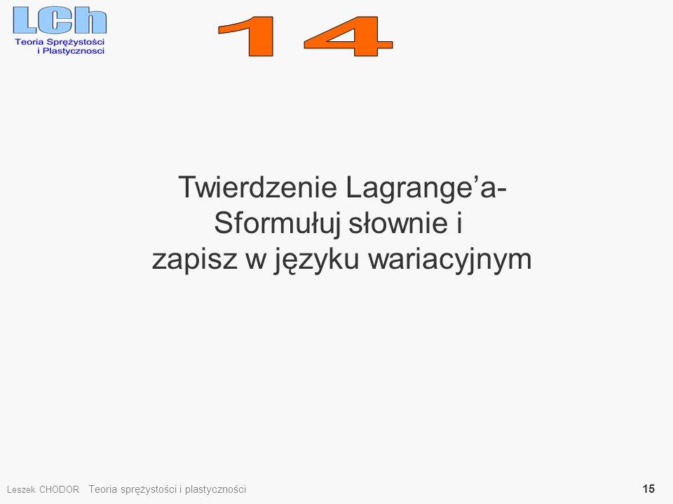 14 Twierdzenie Lagrange'a- Sformułuj słownie i