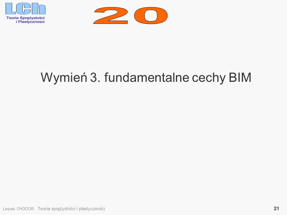 Wymień 3. fundamentalne cechy BIM