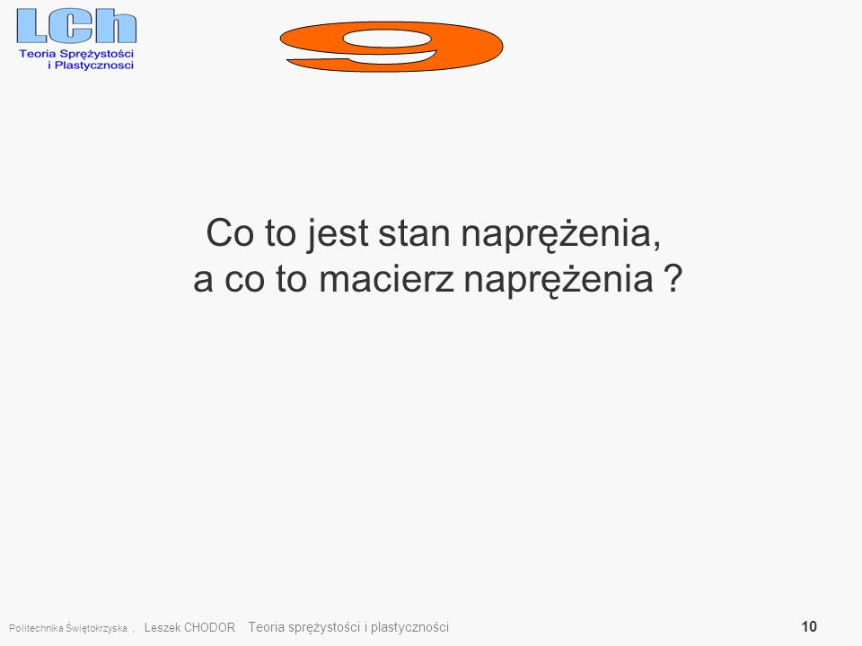 9 Co to jest stan naprężenia, a co to macierz naprężenia