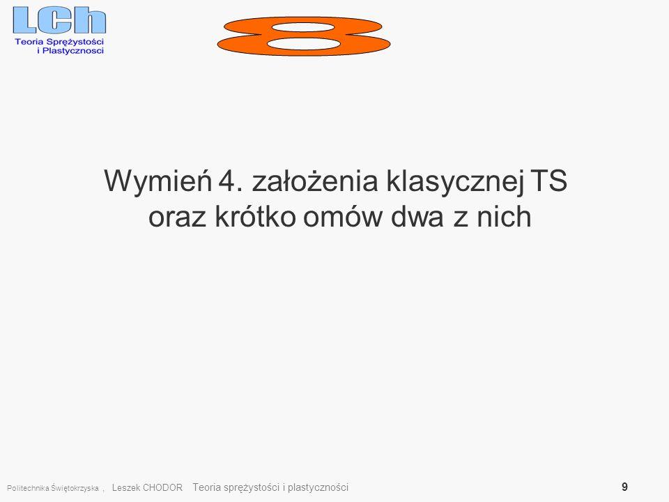 8 Wymień 4. założenia klasycznej TS oraz krótko omów dwa z nich