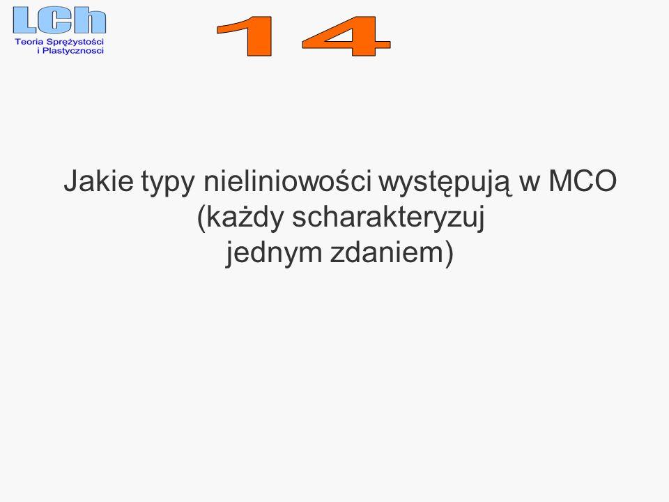 14 Jakie typy nieliniowości występują w MCO (każdy scharakteryzuj