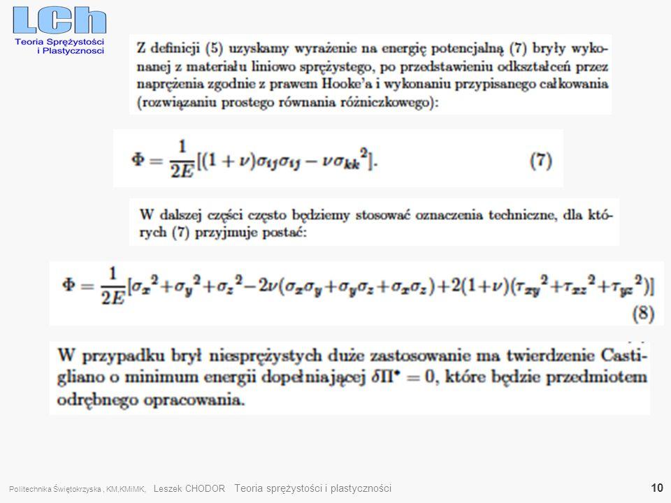Politechnika Świętokrzyska , KM,KMiMK, Leszek CHODOR Teoria sprężystości i plastyczności 10