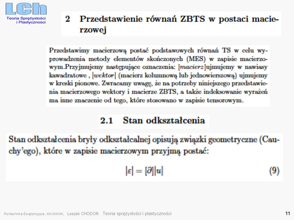 Politechnika Świętokrzyska , KM,KMiMK, Leszek CHODOR Teoria sprężystości i plastyczności 11