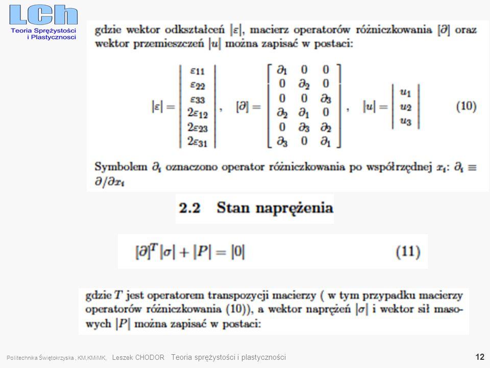Politechnika Świętokrzyska , KM,KMiMK, Leszek CHODOR Teoria sprężystości i plastyczności 12