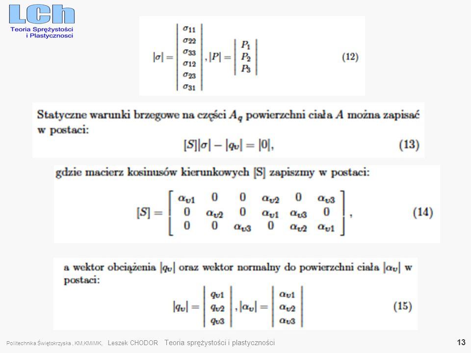 Politechnika Świętokrzyska , KM,KMiMK, Leszek CHODOR Teoria sprężystości i plastyczności 13
