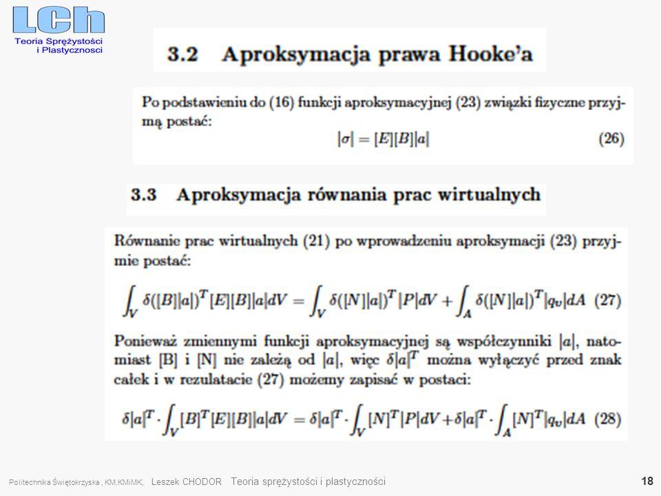 Politechnika Świętokrzyska , KM,KMiMK, Leszek CHODOR Teoria sprężystości i plastyczności 18