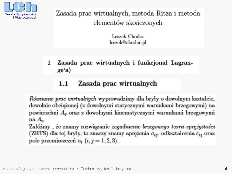 Politechnika Świętokrzyska , KM,KMiMK, Leszek CHODOR Teoria sprężystości i plastyczności 4