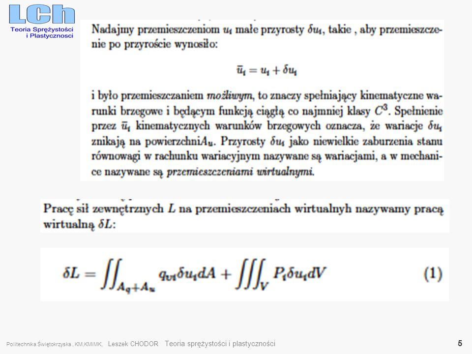 Politechnika Świętokrzyska , KM,KMiMK, Leszek CHODOR Teoria sprężystości i plastyczności 5