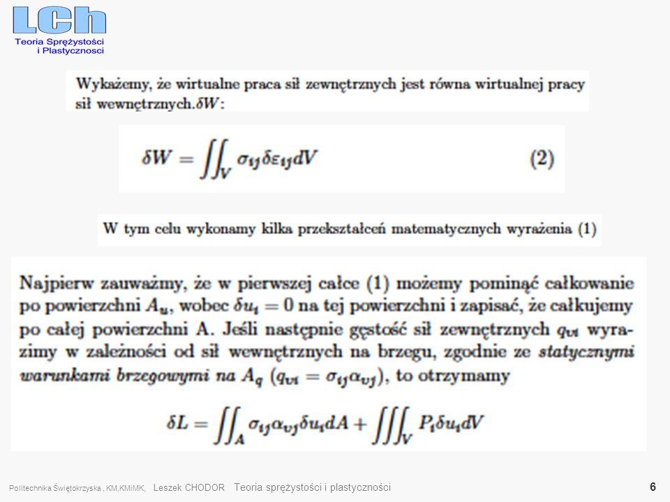 Politechnika Świętokrzyska , KM,KMiMK, Leszek CHODOR Teoria sprężystości i plastyczności 6