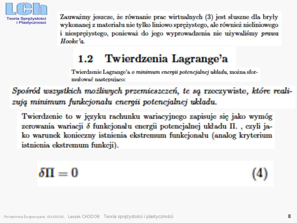 Politechnika Świętokrzyska , KM,KMiMK, Leszek CHODOR Teoria sprężystości i plastyczności 8