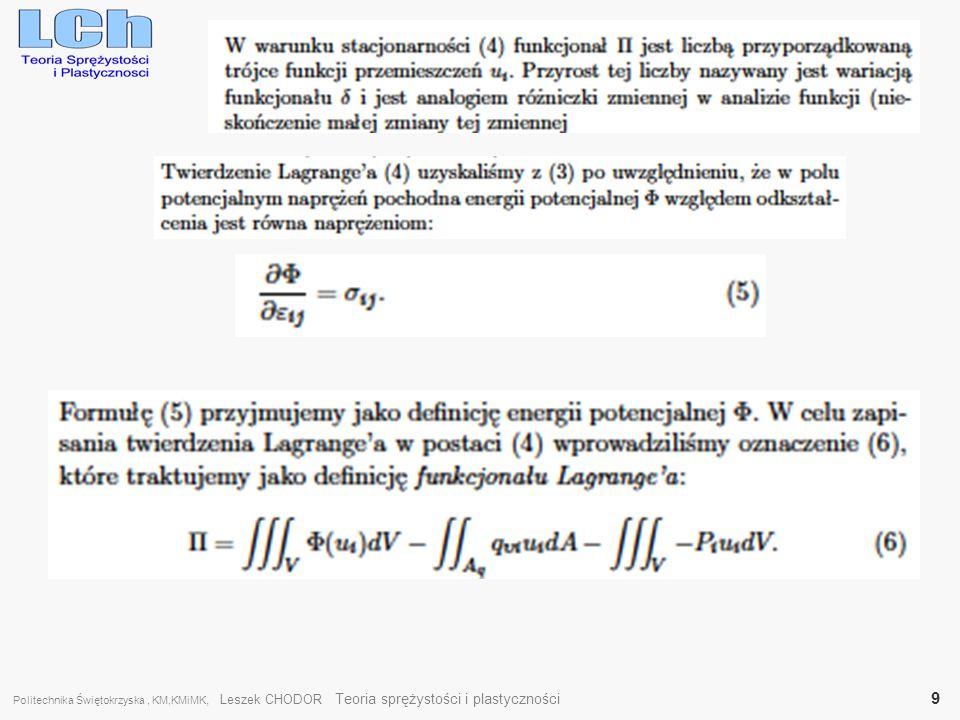 Politechnika Świętokrzyska , KM,KMiMK, Leszek CHODOR Teoria sprężystości i plastyczności 9