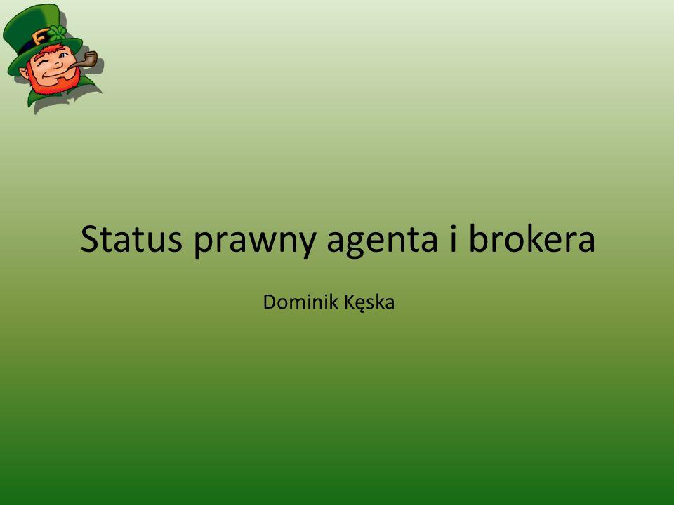 Status prawny agenta i brokera