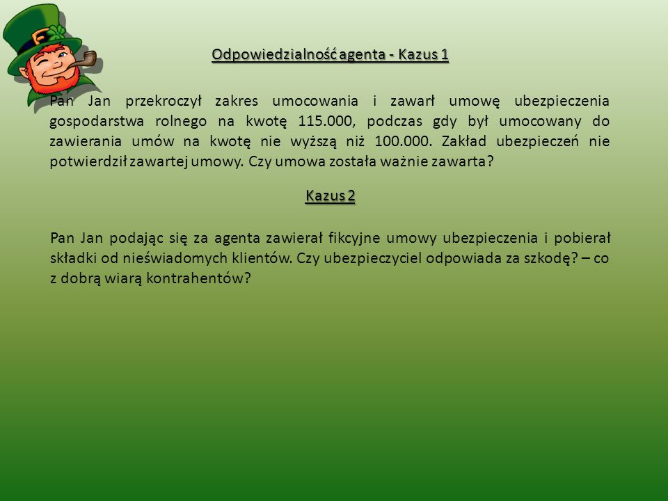 Odpowiedzialność agenta - Kazus 1