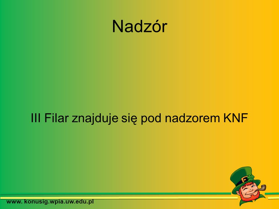 III Filar znajduje się pod nadzorem KNF
