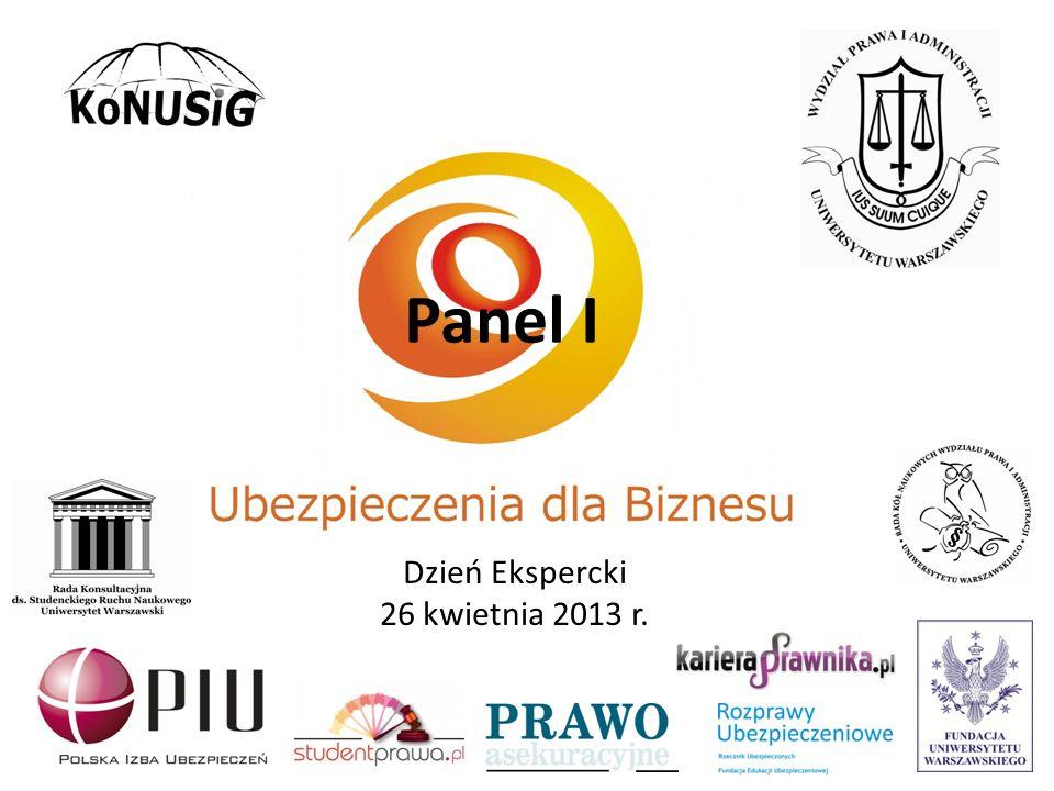 Panel I Dzień Ekspercki 26 kwietnia 2013 r.