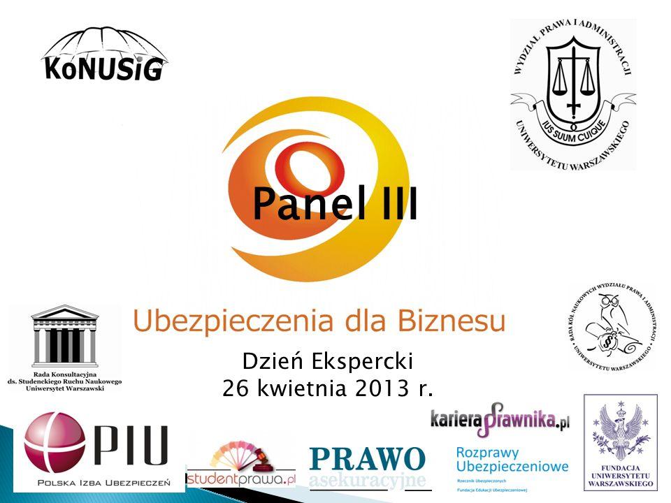 Panel III Dzień Ekspercki 26 kwietnia 2013 r.
