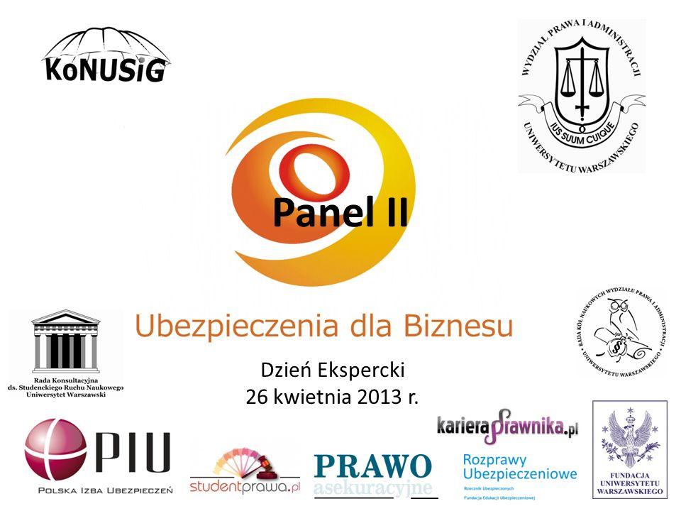 Panel II Dzień Ekspercki 26 kwietnia 2013 r.