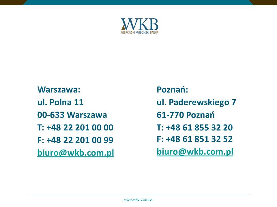 Warszawa:ul. Polna 11. 00-633 Warszawa. T: +48 22 201 00 00. F: +48 22 201 00 99. biuro@wkb.com.pl.