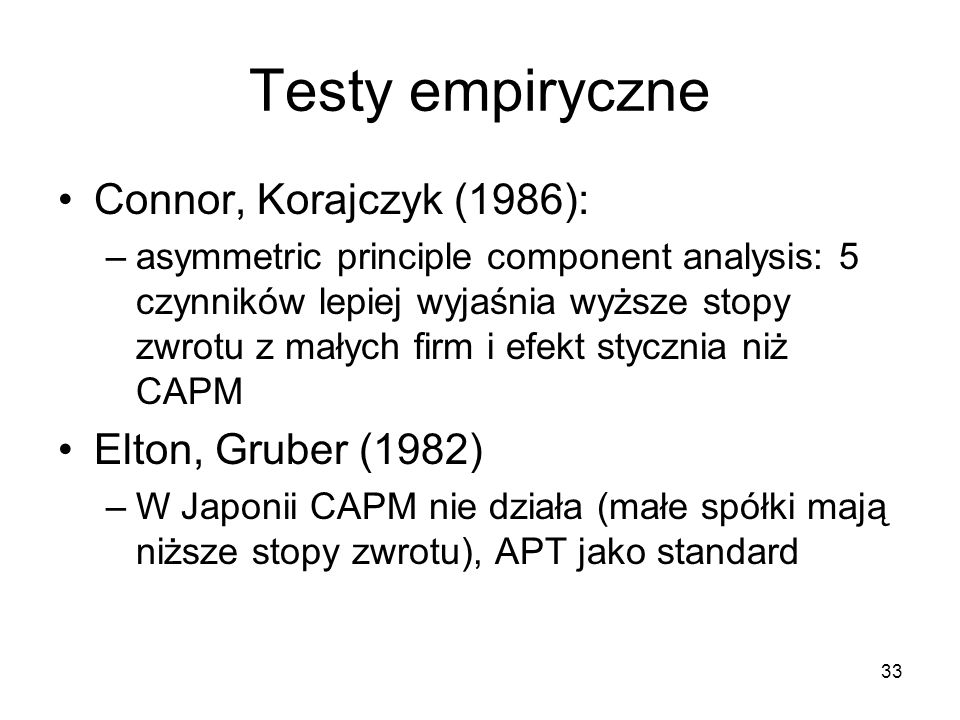 Testy empiryczne Connor, Korajczyk (1986): Elton, Gruber (1982)