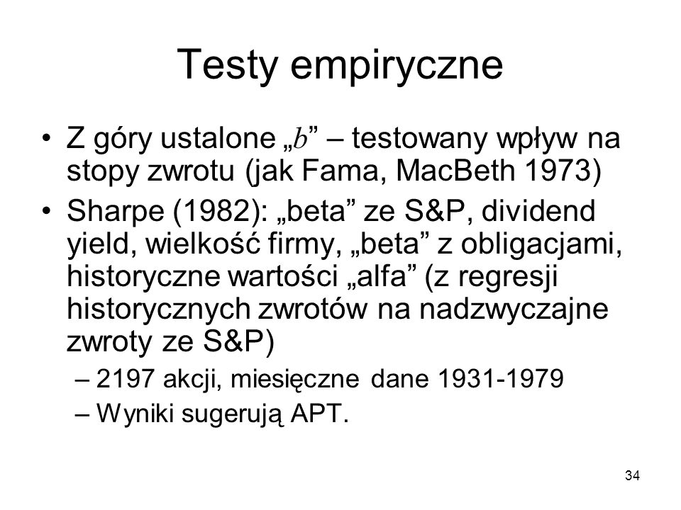 """Testy empiryczne Z góry ustalone """"b – testowany wpływ na stopy zwrotu (jak Fama, MacBeth 1973)"""
