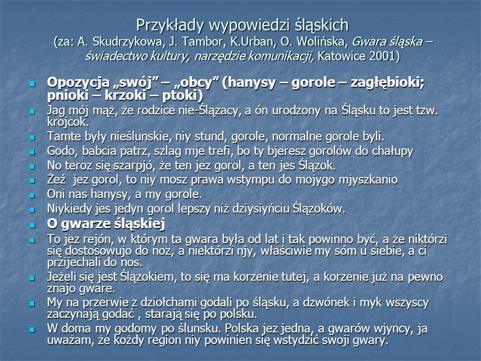 Przykłady wypowiedzi śląskich (za: A. Skudrzykowa, J. Tambor, K