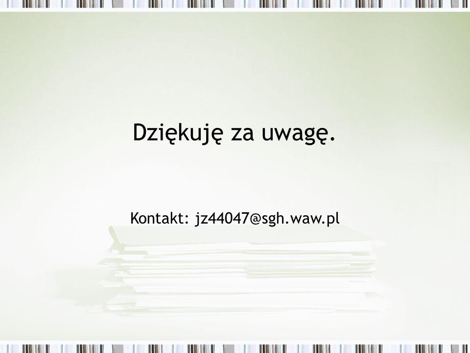 Dziękuję za uwagę. Kontakt: jz44047@sgh.waw.pl