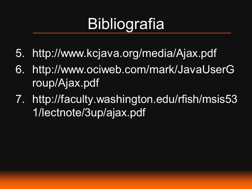 Bibliografia http://www.kcjava.org/media/Ajax.pdf