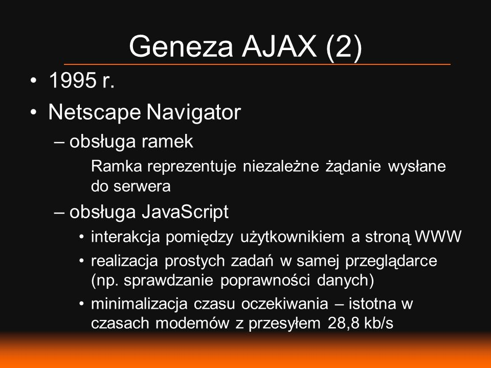 Geneza AJAX (2) 1995 r. Netscape Navigator obsługa ramek
